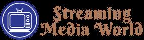 Streaming Media World